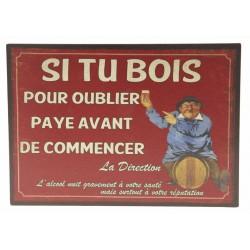 """Plaque décorative """"Si tu bois pour oublier, paye avant de commencer"""""""