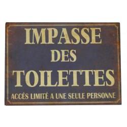 """Plaque décorative """"Impasse des toilettes, accès limité à une seule personne"""""""