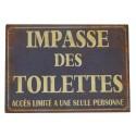 """Metal plate """"Impasse des toilettes, accès limité à une seule personne"""""""