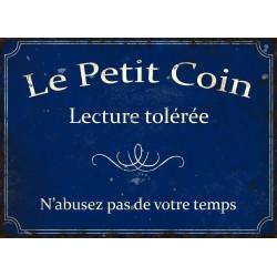 """Plaque décorative """"Le petit coin, lecture tolérée, n'abusez pas de votre temps"""""""